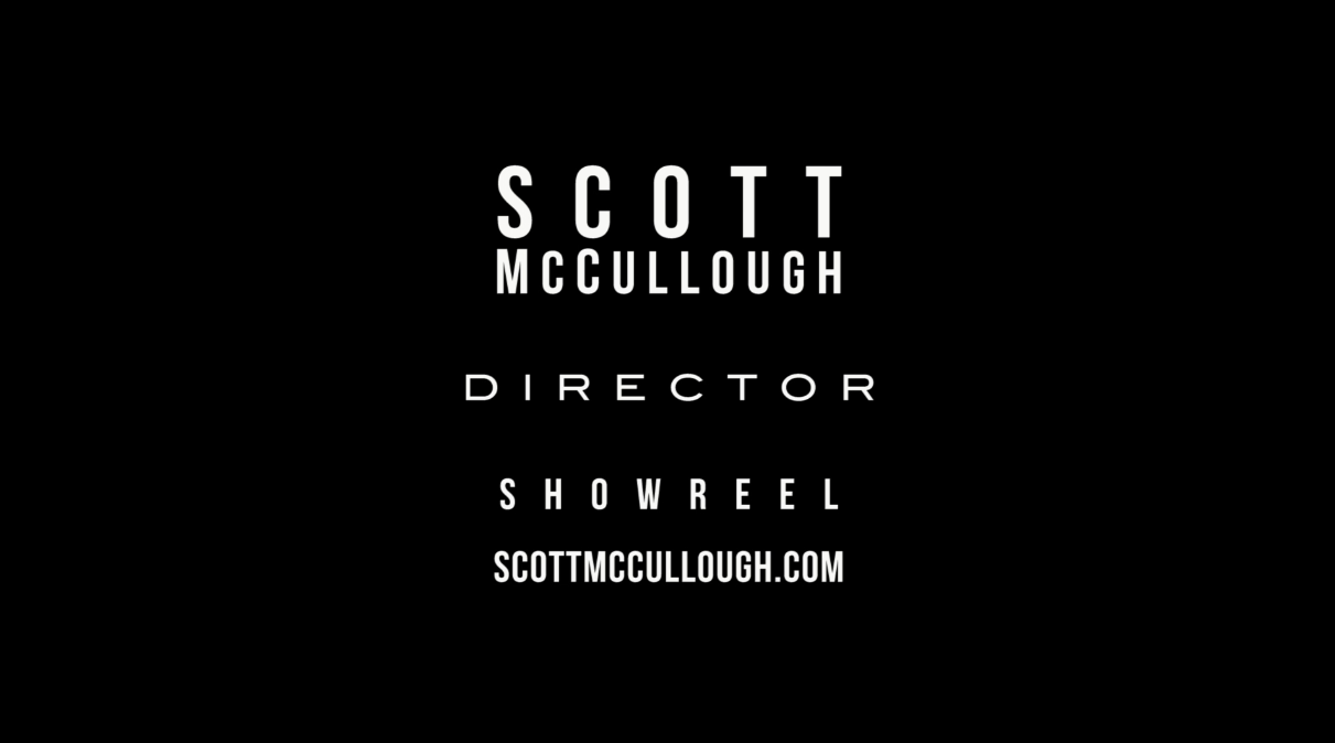 Scott McCullough Directing Showreel