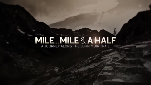 Mile...Mile and a Half - The Muir Project